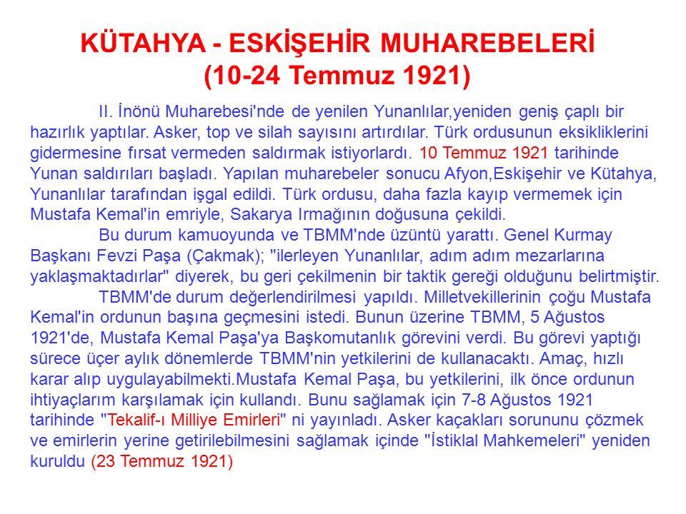 Yunanistan Londra Konferansı ile kendine destek veren devletlerin bu desteğine layık olduğunu göstermek, I.İnönü Muharebesi'nin öcünü almak ve Türk or