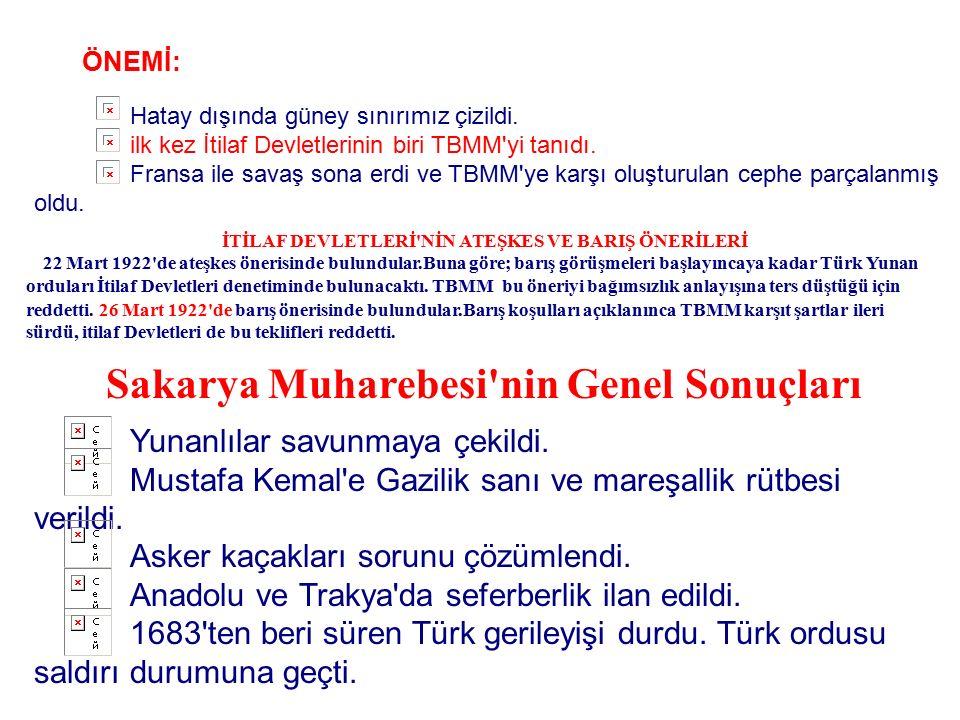 SAKARYA MUHAREBESİ (23 Ağustos - 13 Eylül 1921) Savaş Yunan ordusunun saldırışı ile başladı. Amaçları, Türk ordusunu yok edip, Ankara'yı ele geçirmek,