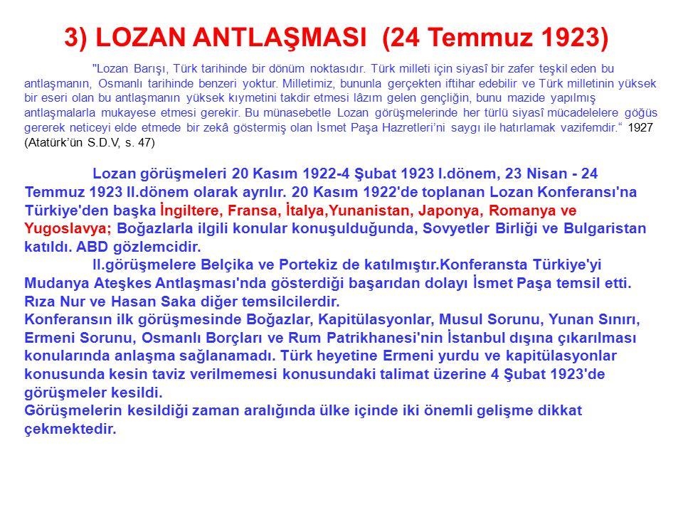 2) SALTANATIN KALDIRILMASI (1 Kasım 1922) 23 Nisan 1920'de açılan TBMM ile egemenlik hakları milletin eline geçmiştir. Mudanya'da yapılan ateşkes ile