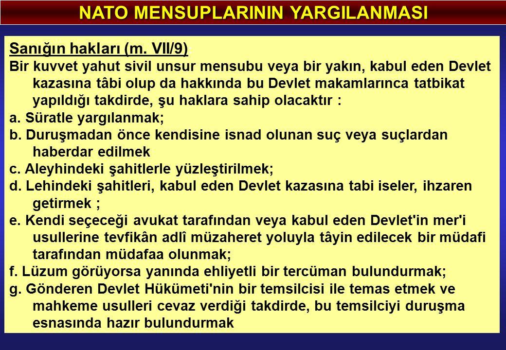 NATO MENSUPLARININ YARGILANMASI Sanığın hakları (m.