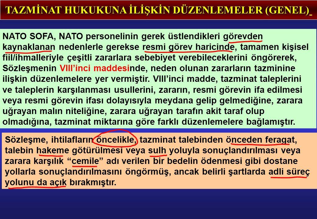TAZMİNAT HUKUKUNA İLİŞKİN DÜZENLEMELER (GENEL) NATO SOFA, NATO personelinin gerek üstlendikleri görevden kaynaklanan nedenlerle gerekse resmi görev ha