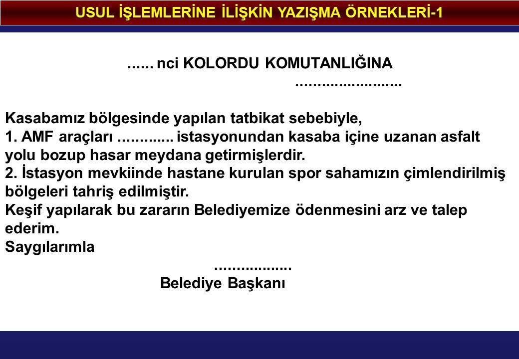USUL İŞLEMLERİNE İLİŞKİN YAZIŞMA ÖRNEKLERİ-1......