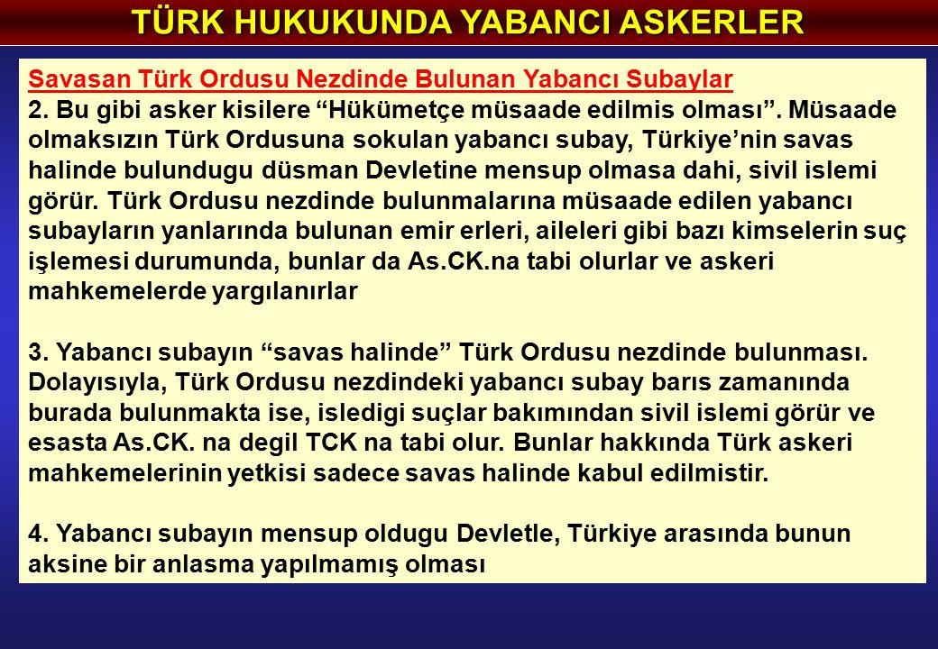 TÜRK HUKUKUNDA YABANCI ASKERLER Savasan Türk Ordusu Nezdinde Bulunan Yabancı Subaylar 2.