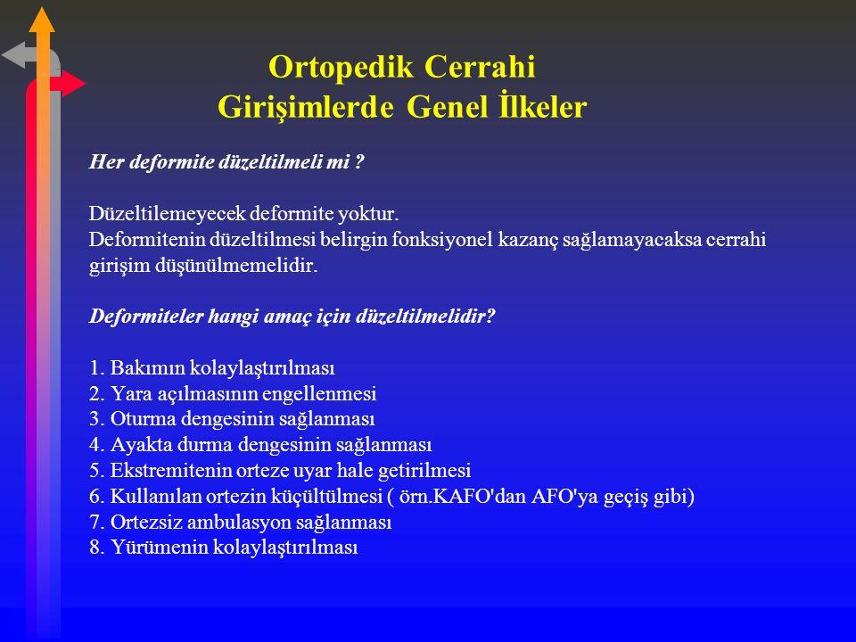 Ortopedik Cerrahi Girişimlerde Genel İlkeler Her deformite düzeltilmeli mi .
