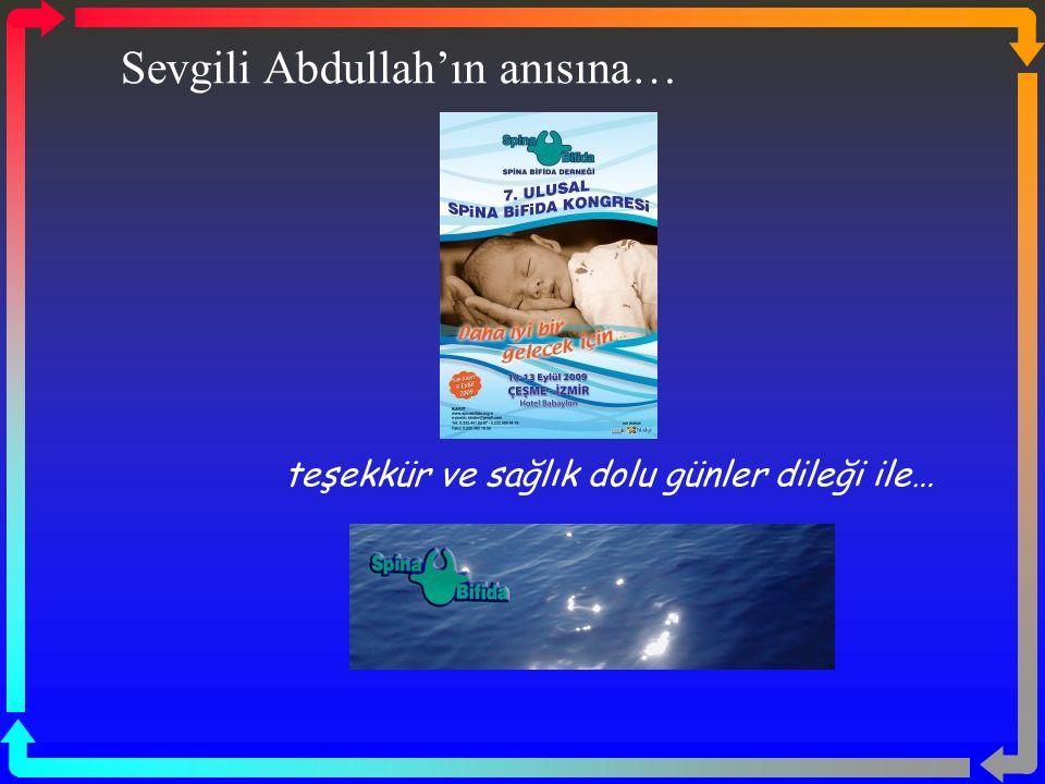 Sevgili Abdullah'ın anısına… teşekkür ve sağlık dolu günler dileği ile…