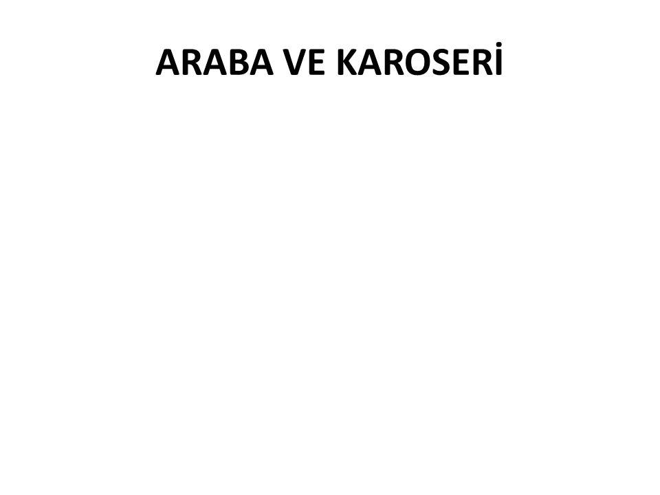 ARABA VE KAROSERİ