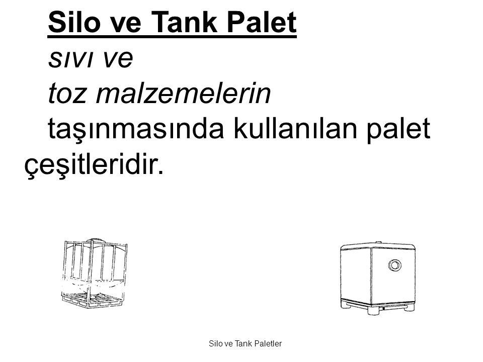 Silo ve Tank Palet sıvı ve toz malzemelerin taşınmasında kullanılan palet çeşitleridir. Silo ve Tank Paletler