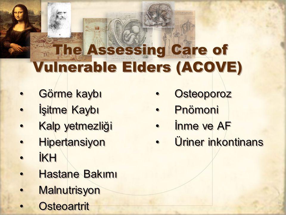 The Assessing Care of Vulnerable Elders (ACOVE) Görme kaybı İşitme Kaybı Kalp yetmezliği Hipertansiyon İKH Hastane Bakımı Malnutrisyon Osteoartrit Gör