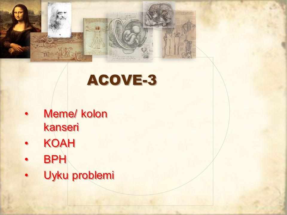 ACOVE-3 Meme/ kolon kanseri KOAH BPH Uyku problemi Meme/ kolon kanseri KOAH BPH Uyku problemi