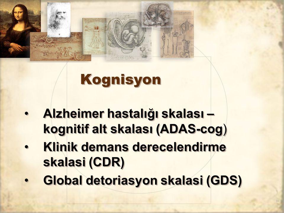 Kognisyon Alzheimer hastalığı skalası – kognitif alt skalası (ADAS-cog) Klinik demans derecelendirme skalasi (CDR) Global detoriasyon skalasi (GDS) Al