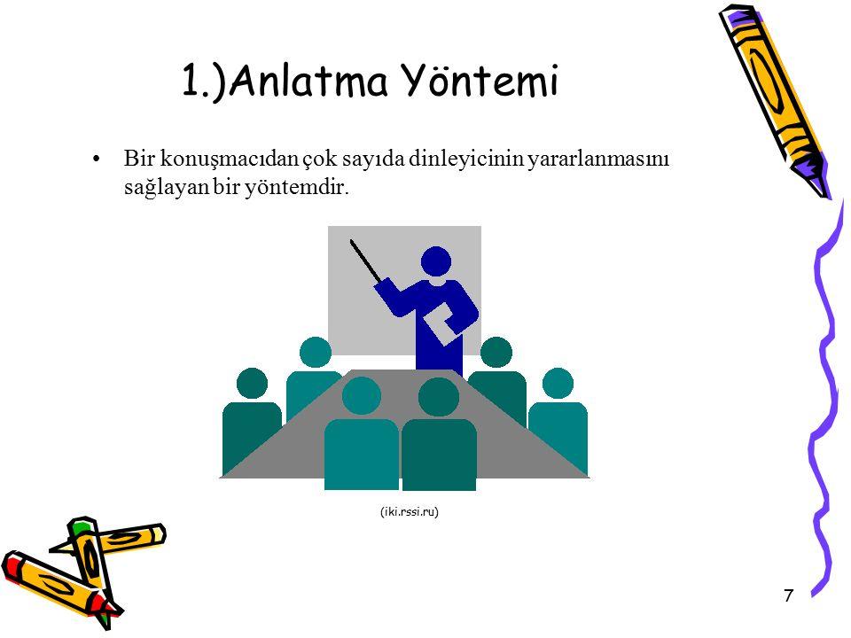 7 1.)Anlatma Yöntemi Bir konuşmacıdan çok sayıda dinleyicinin yararlanmasını sağlayan bir yöntemdir. (iki.rssi.ru)