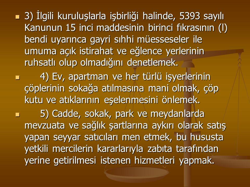 3) İlgili kuruluşlarla işbirliği halinde, 5393 sayılı Kanunun 15 inci maddesinin birinci fıkrasının (l) bendi uyarınca gayri sıhhi müesseseler ile umu