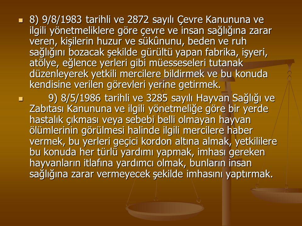 8) 9/8/1983 tarihli ve 2872 sayılı Çevre Kanununa ve ilgili yönetmeliklere göre çevre ve insan sağlığına zarar veren, kişilerin huzur ve sükûnunu, bed