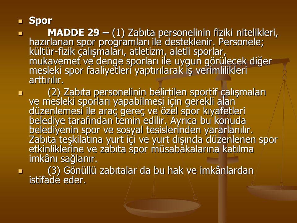 Spor Spor MADDE 29 – (1) Zabıta personelinin fiziki nitelikleri, hazırlanan spor programları ile desteklenir. Personele; kültür-fizik çalışmaları, atl