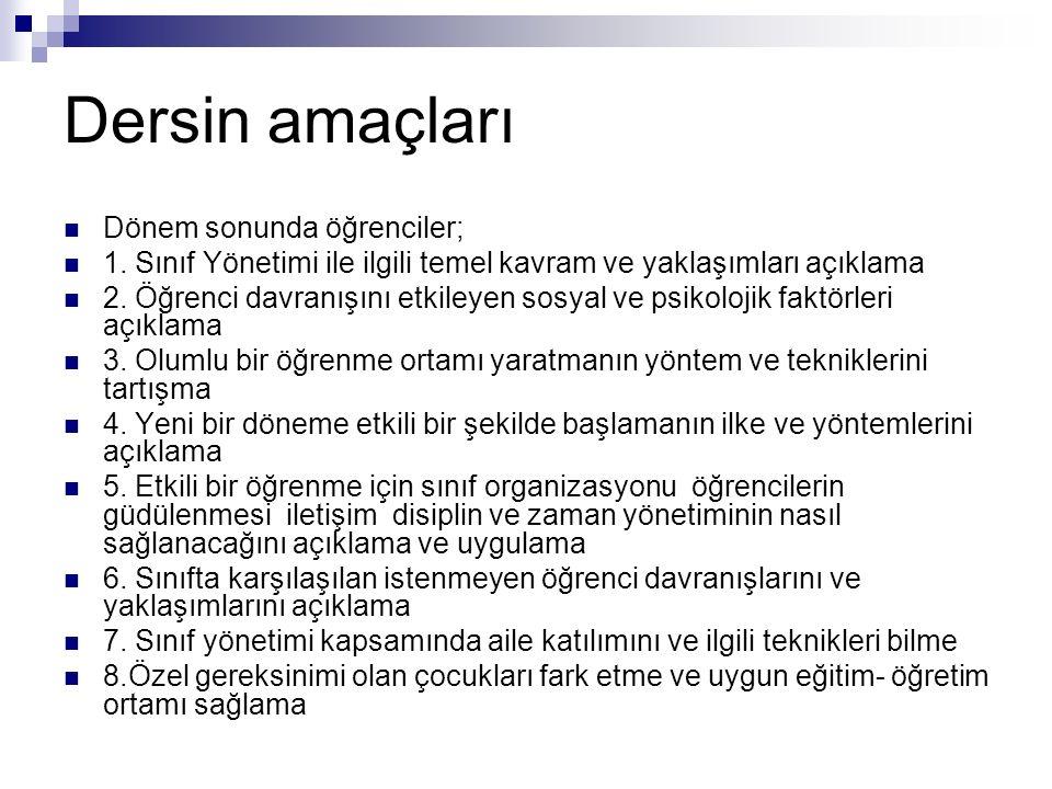 Ders kitapları Aktaş Arnas, Y., Sadık,F.(2008). Sınıf Yönetimi. Ankara: Kök Yayıncılık