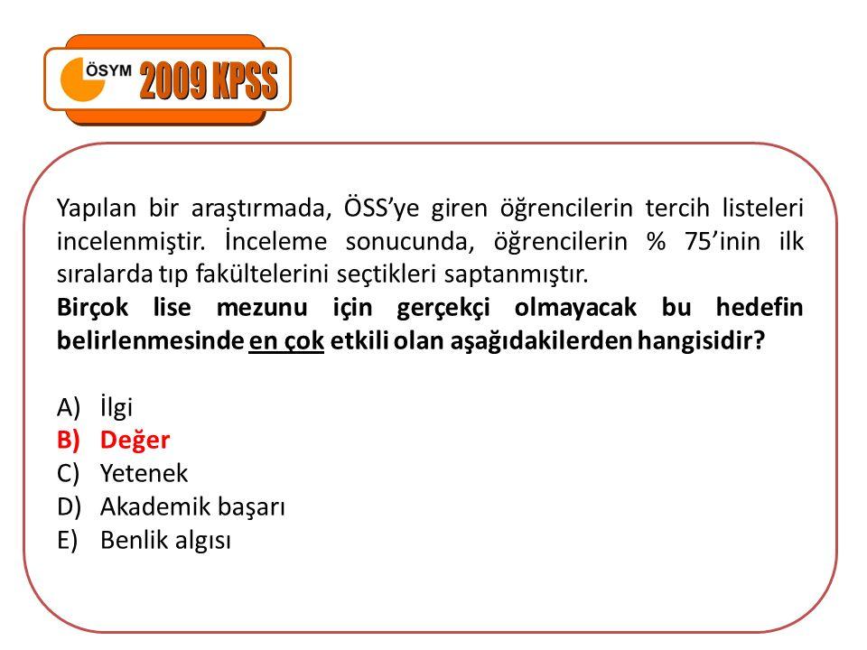 Yapılan bir araştırmada, ÖSS'ye giren öğrencilerin tercih listeleri incelenmiştir.