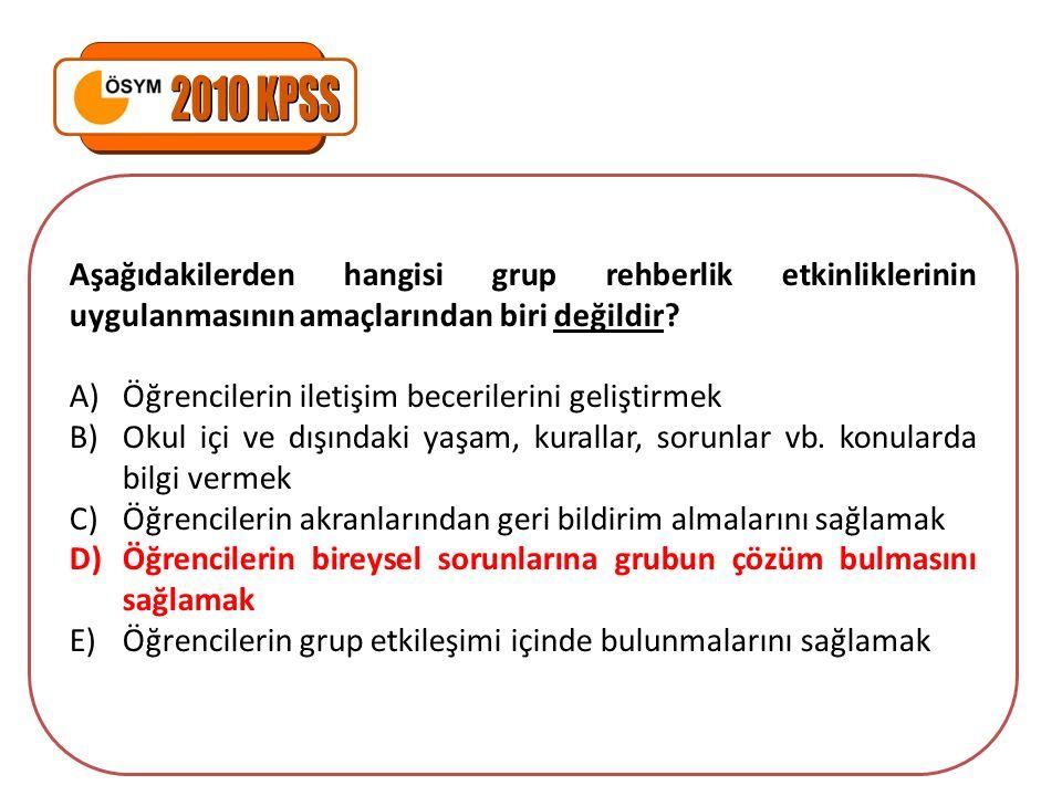 Aşağıdakilerden hangisi grup rehberlik etkinliklerinin uygulanmasının amaçlarından biri değildir? A)Öğrencilerin iletişim becerilerini geliştirmek B)O