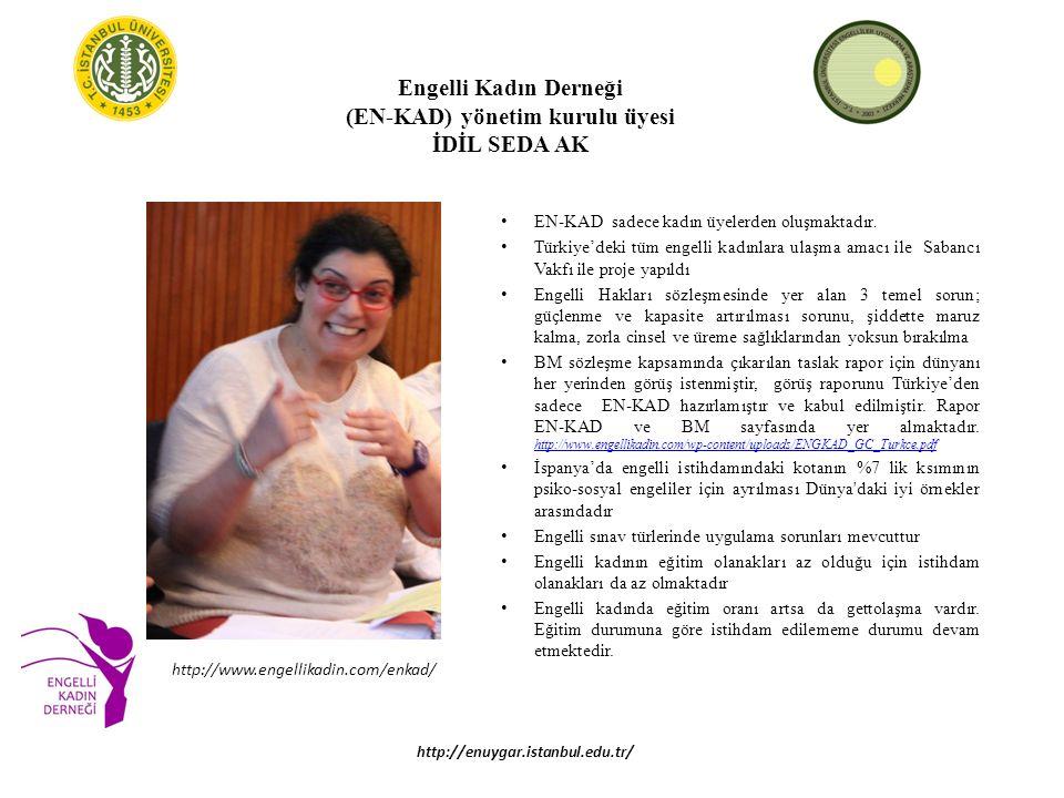 Engelli Kadın Derneği (EN-KAD) yönetim kurulu üyesi İDİL SEDA AK EN-KAD sadece kadın üyelerden oluşmaktadır.