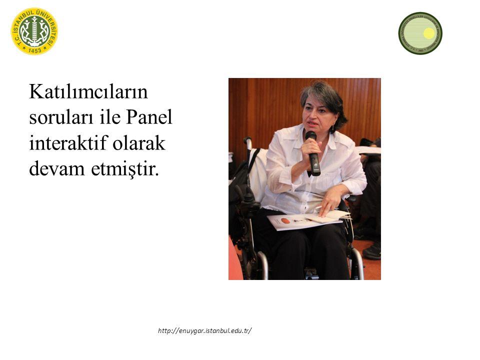 Katılımcıların soruları ile Panel interaktif olarak devam etmiştir. http://enuygar.istanbul.edu.tr/