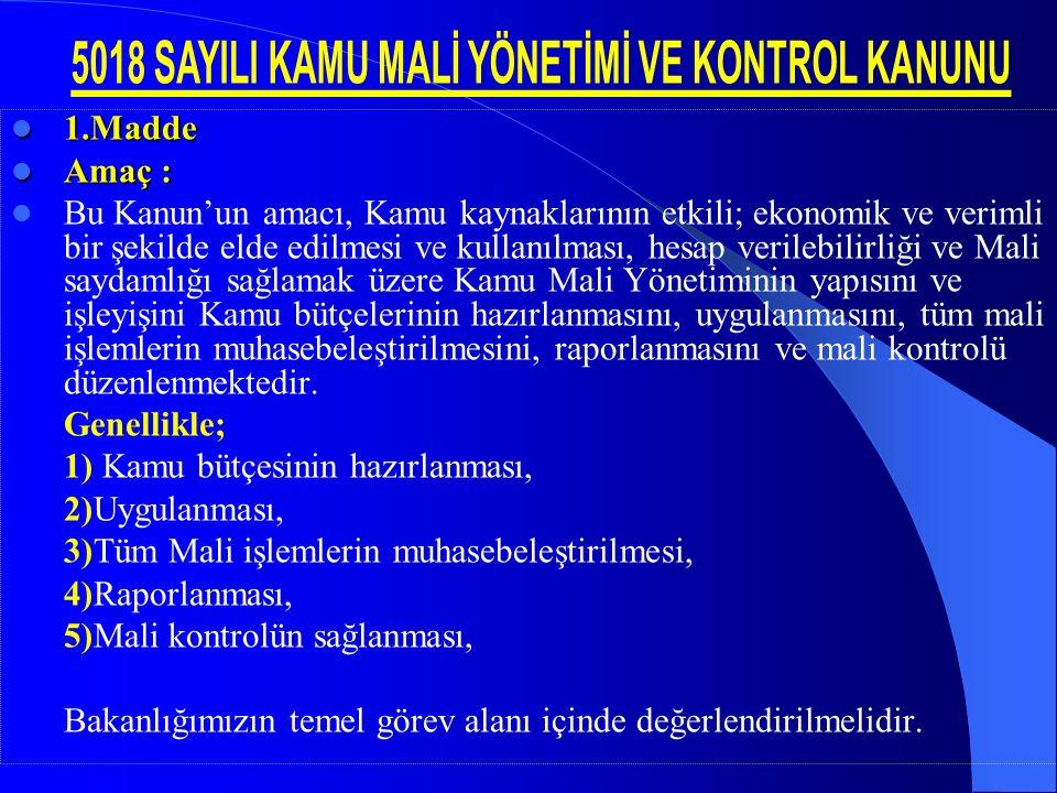 MADDE 42 Kesin hesap kanunu Türkiye Büyük Millet Meclisi, merkezî yönetim bütçe kanununun uygulama sonuçlarını onama yetkisini kesin hesap kanunuyla kullanır.