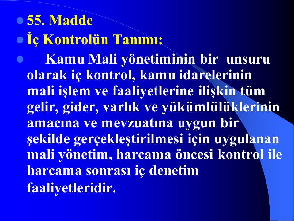 MADDE 54 Malî istatistiklerin değerlendirilmesi Bir yıla ait malî istatistikler izleyen yılın Mart ayı içinde; hazırlanma, yayımlanma, doğruluk, güvenilirlik ve önceden belirlenmiş standartlara uygunluk bakımından Sayıştay tarafından değerlendirilir ve bu amaçla düzenlenen değerlendirme raporu Türkiye Büyük Millet Meclisine ve Maliye Bakanlığına gönderilir.