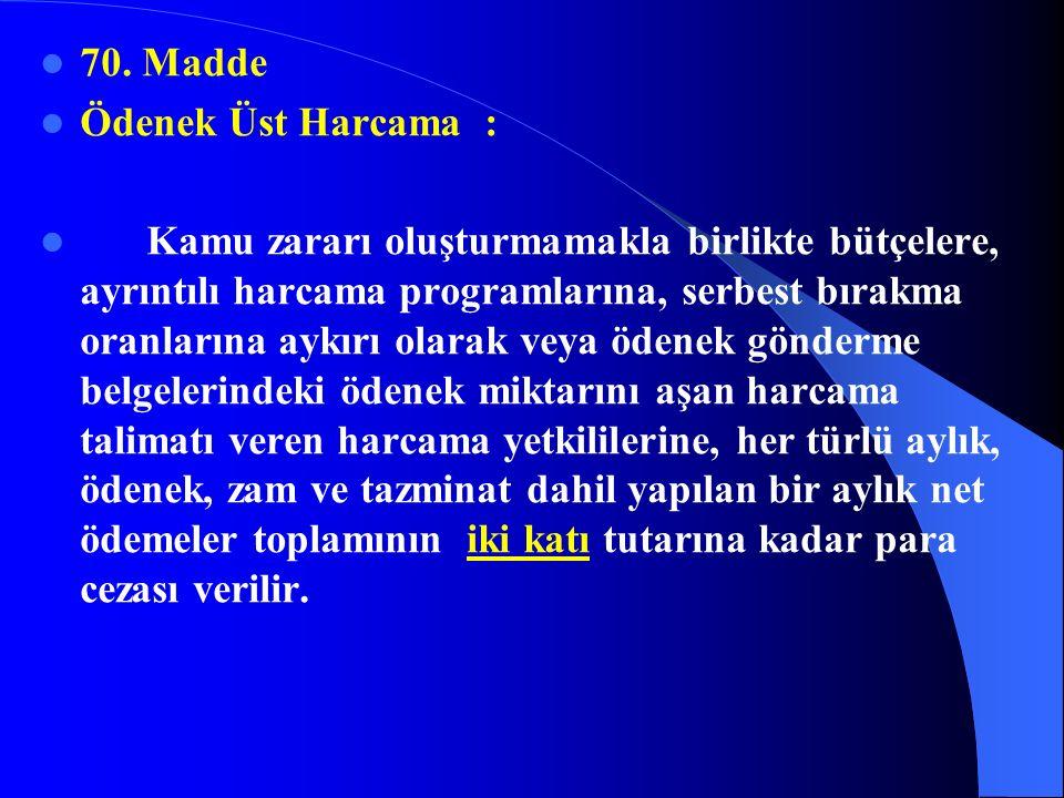 69. Madde Sayıştayın Denetlenmesi : Her yıl TBMM adına Türkiye Büyük Millet Meclisi Başkanlık divanı tarafından görevlendirilen ve gerekli mesleki nit