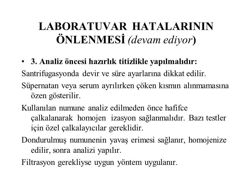 LABORATUVAR HATALARININ ÖNLENMESİ (devam ediyor) 3.