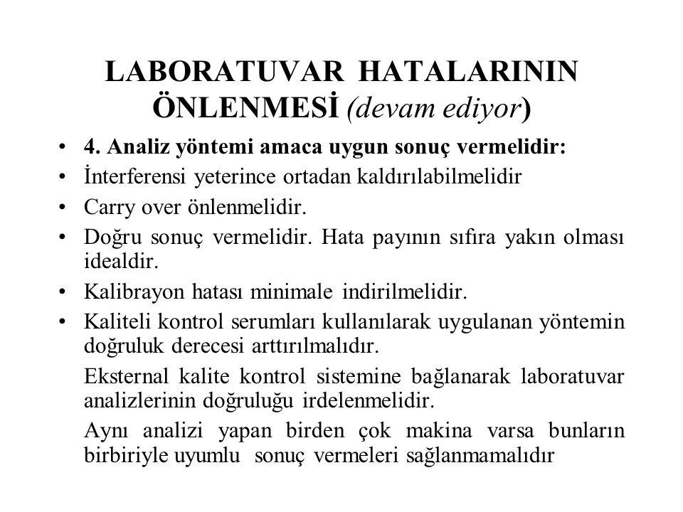 LABORATUVAR HATALARININ ÖNLENMESİ (devam ediyor) 4.