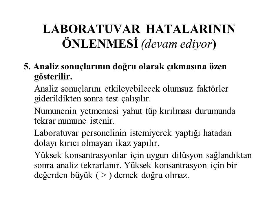 LABORATUVAR HATALARININ ÖNLENMESİ (devam ediyor) 5.