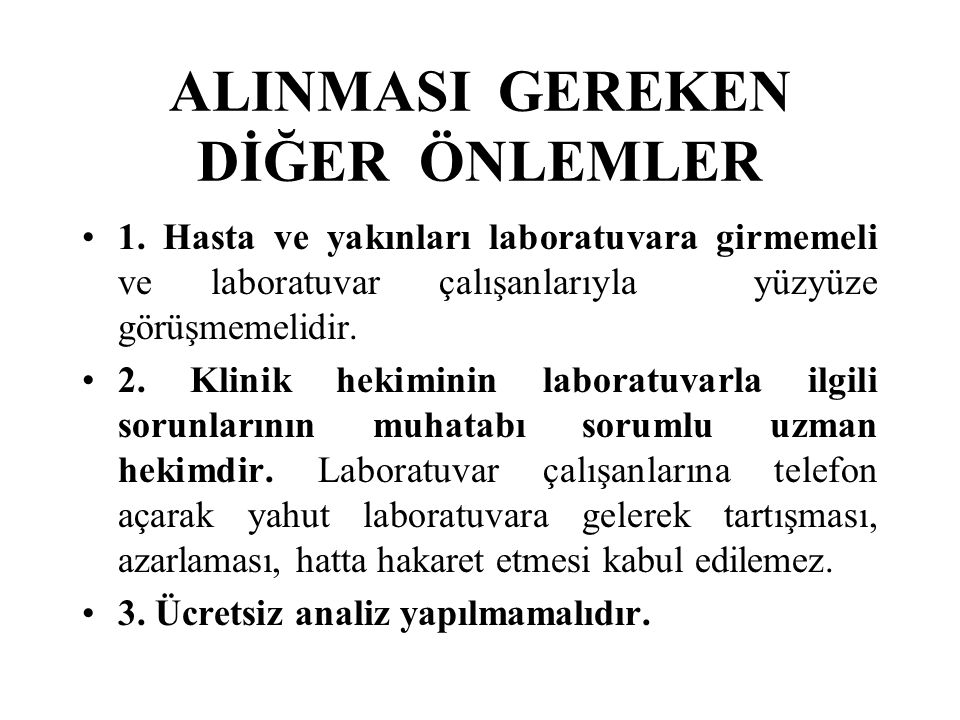 ALINMASI GEREKEN DİĞER ÖNLEMLER 1.