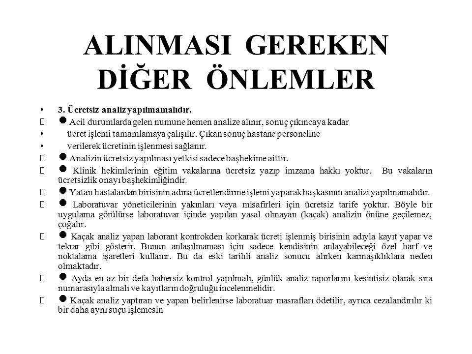 ALINMASI GEREKEN DİĞER ÖNLEMLER 3.Ücretsiz analiz yapılmamalıdır.