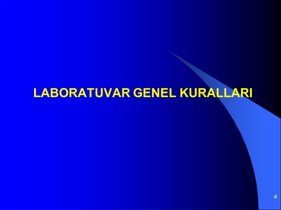 4 LABORATUVAR GENEL KURALLARI