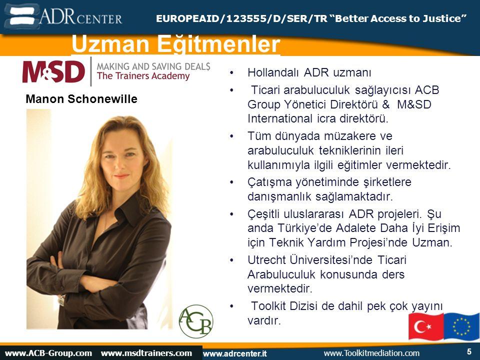 www.adrcenter.it Istanbul, February 13, 2009 EUROPEAID/123555/D/SER/TR Better Access to Justice Asiyan Suleymanoglu Avukat, İstanbul Adalete Daha İyi Erişim Projesi'nde ADR proje asistanı.