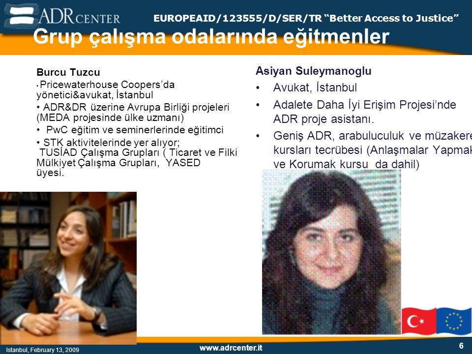 www.adrcenter.it Istanbul, February 13, 2009 EUROPEAID/123555/D/SER/TR Better Access to Justice 7 Programın 1.