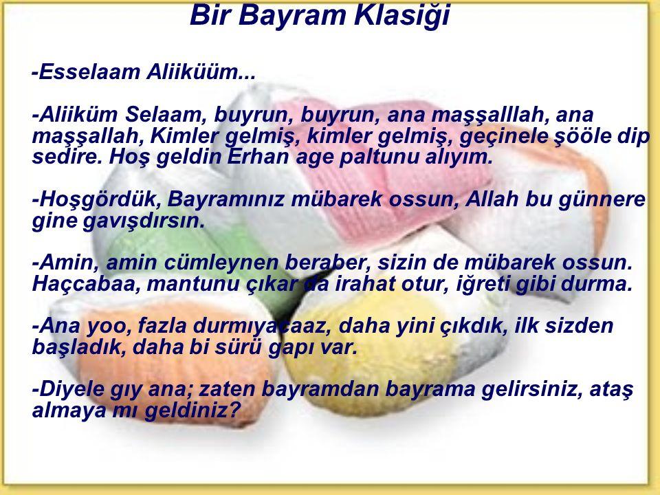 Bir Bayram Klasiği -Esselaam Aliiküüm...