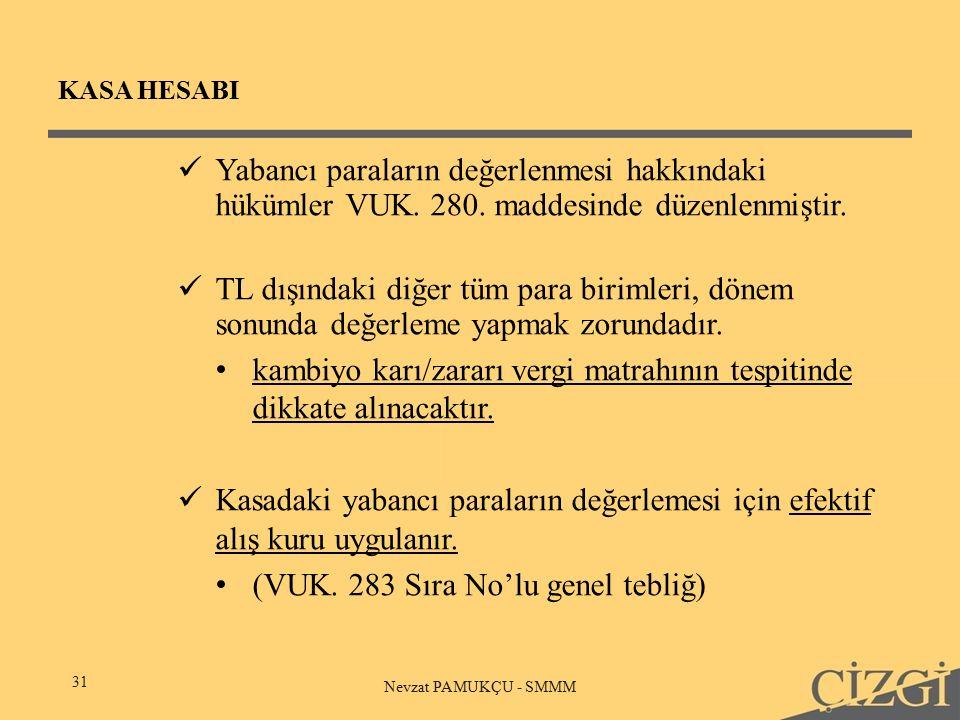 KASA HESABI 31 Nevzat PAMUKÇU - SMMM Yabancı paraların değerlenmesi hakkındaki hükümler VUK.