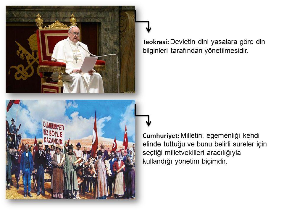 Teokrasi: Devletin dini yasalara göre din bilginleri tarafından yönetilmesidir.