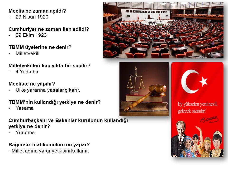 Meclis ne zaman açıldı. -23 Nisan 1920 Cumhuriyet ne zaman ilan edildi.