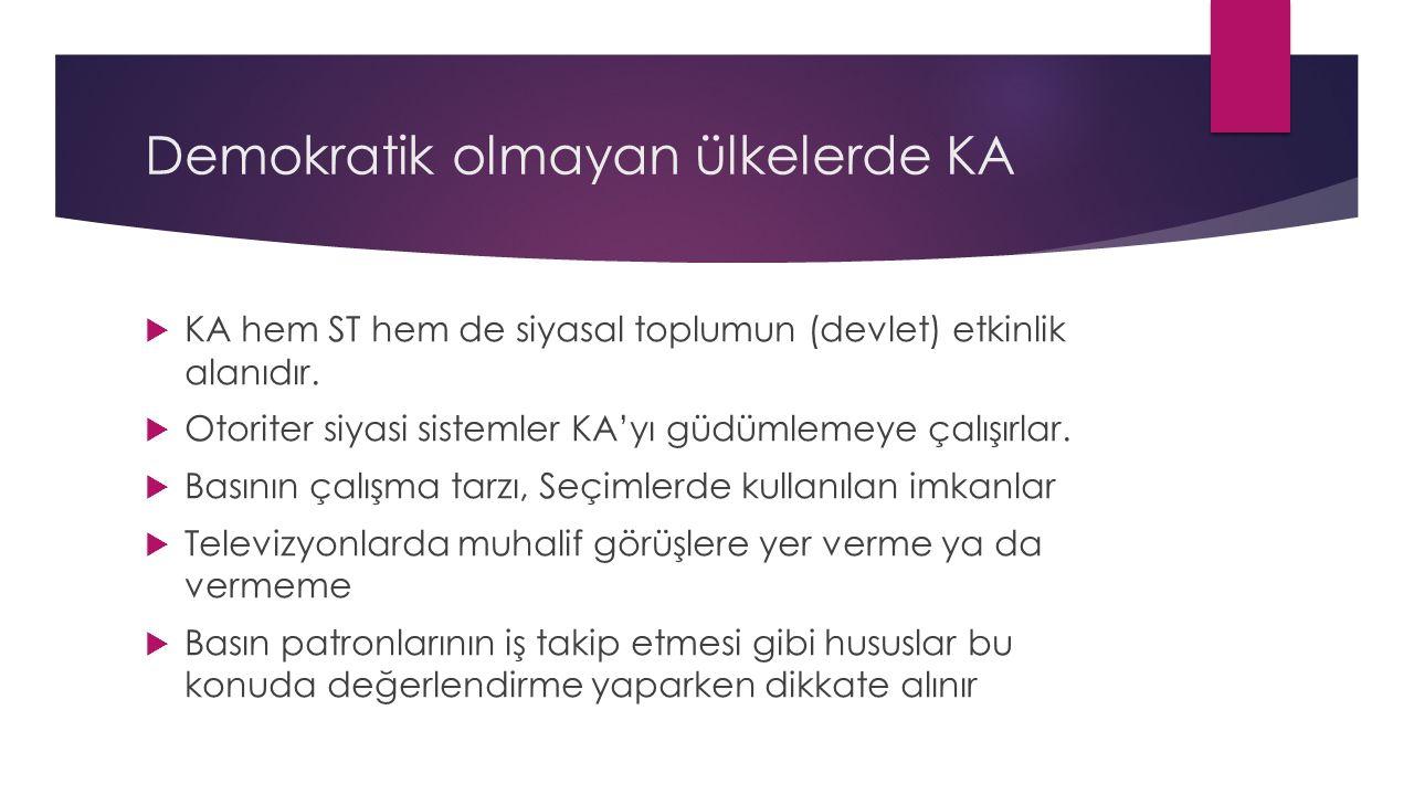 Demokratik olmayan ülkelerde KA  KA hem ST hem de siyasal toplumun (devlet) etkinlik alanıdır.