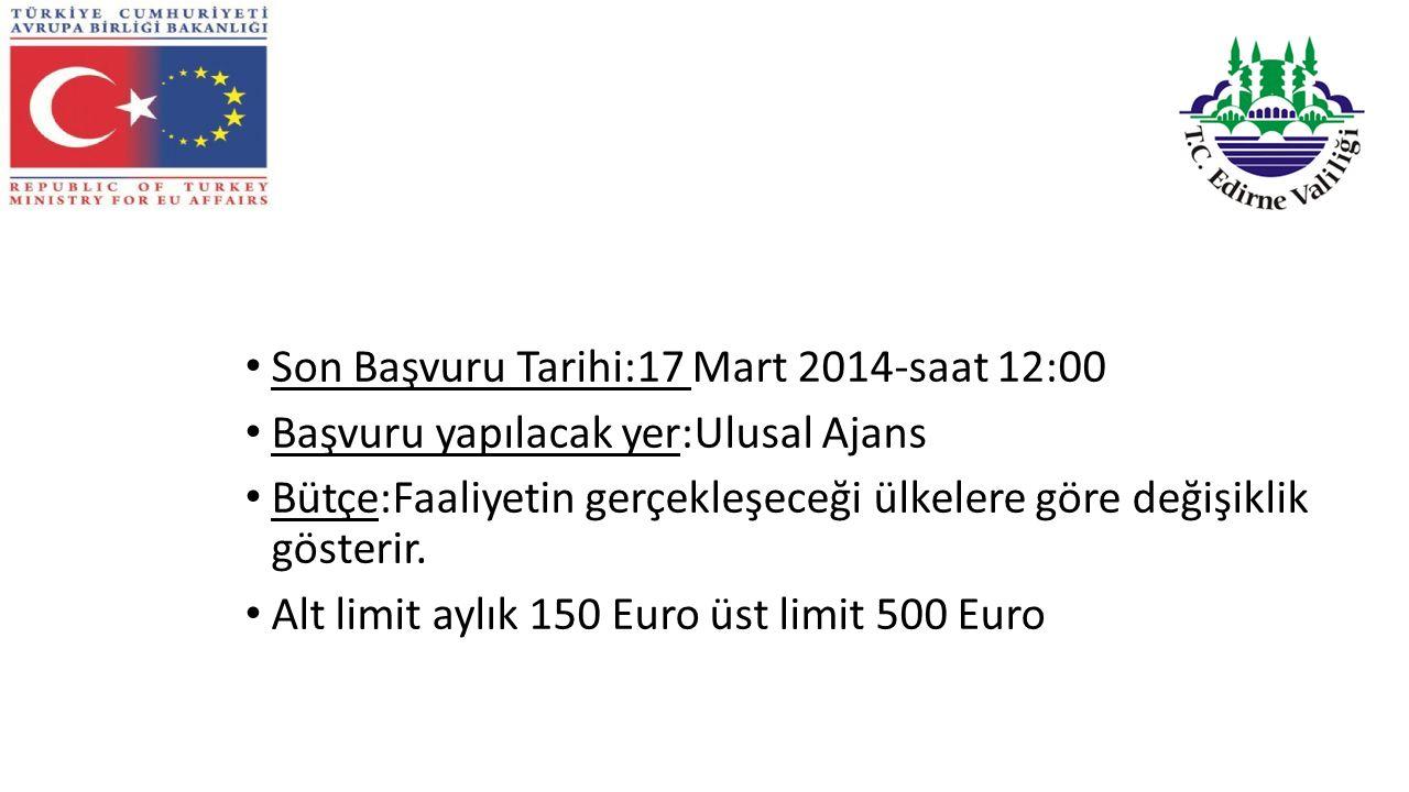 Son Başvuru Tarihi:17 Mart 2014-saat 12:00 Başvuru yapılacak yer:Ulusal Ajans Bütçe:Faaliyetin gerçekleşeceği ülkelere göre değişiklik gösterir.