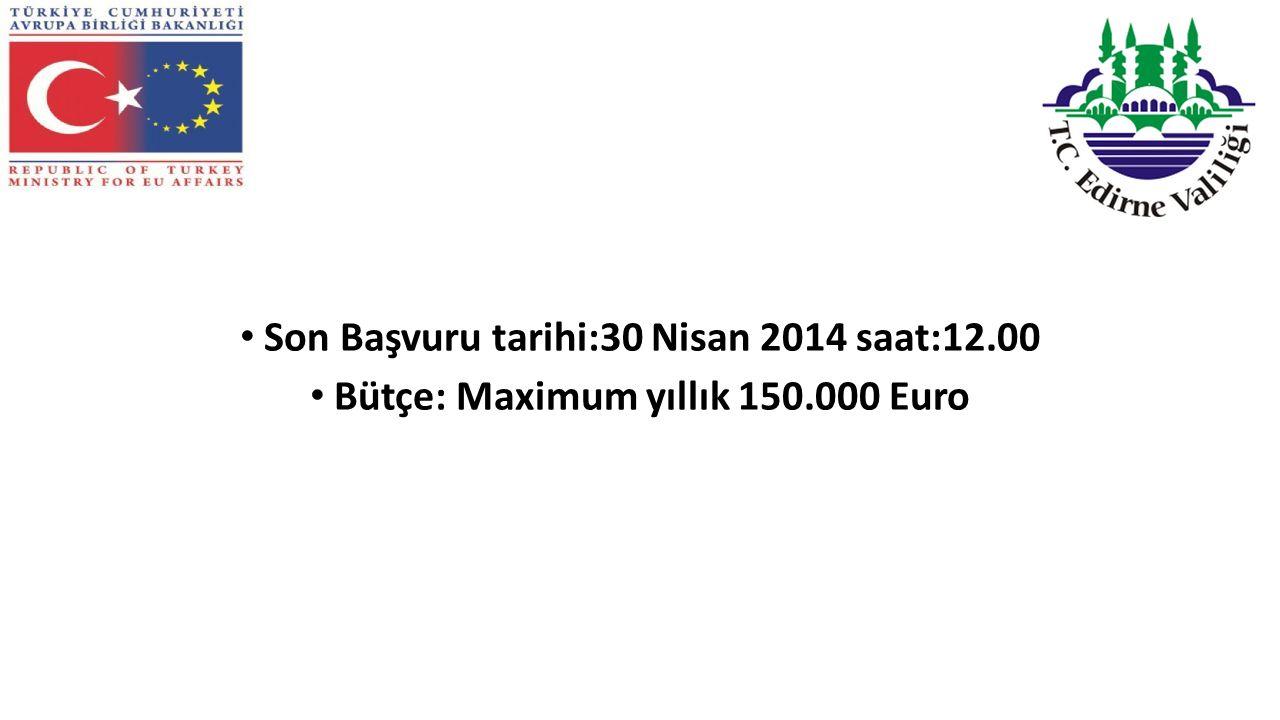 Son Başvuru tarihi:30 Nisan 2014 saat:12.00 Bütçe: Maximum yıllık 150.000 Euro