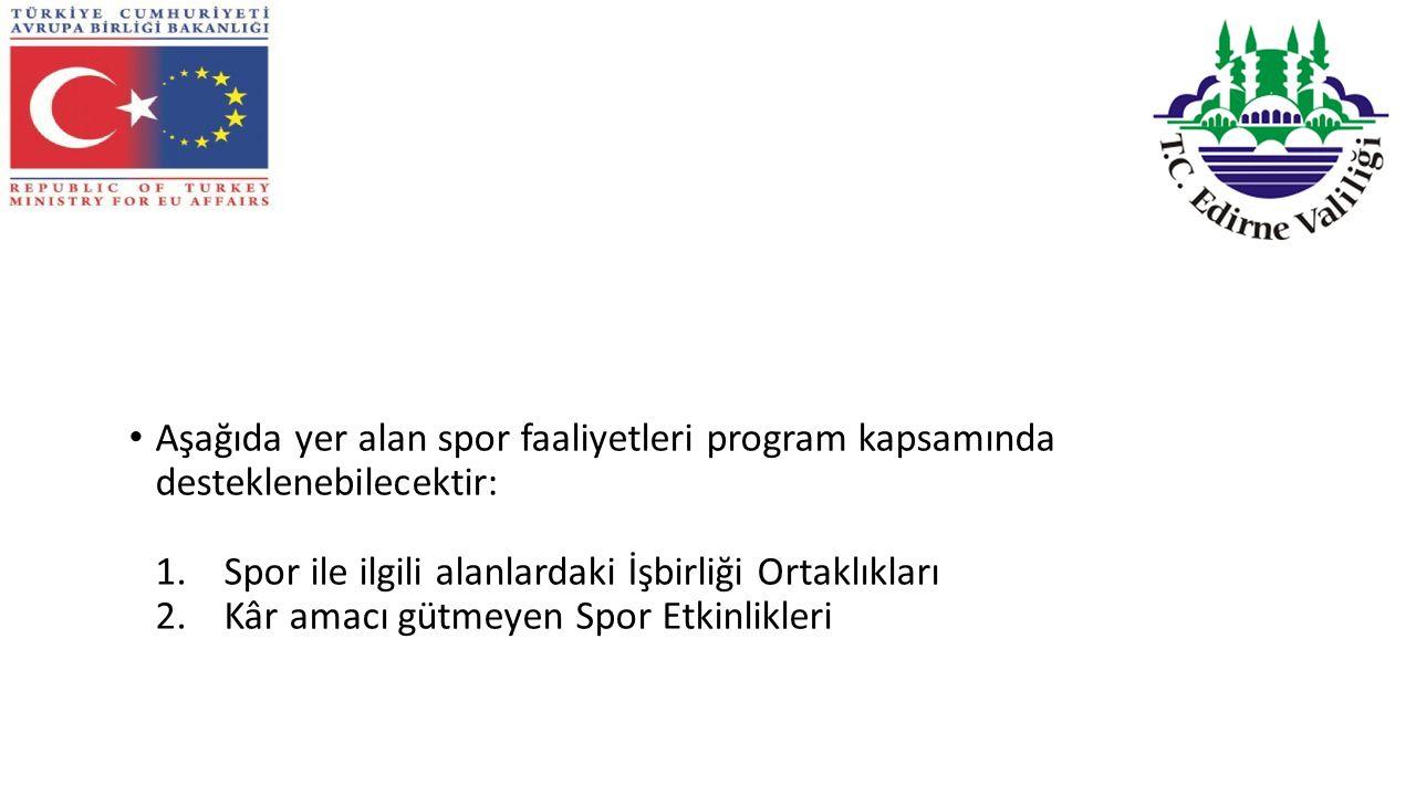 Aşağıda yer alan spor faaliyetleri program kapsamında desteklenebilecektir: 1.