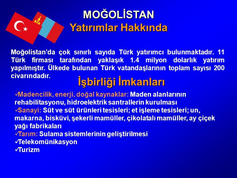 MOĞOLİSTAN Yatırımlar Hakkında Moğolistan'da çok sınırlı sayıda Türk yatırımcı bulunmaktadır.