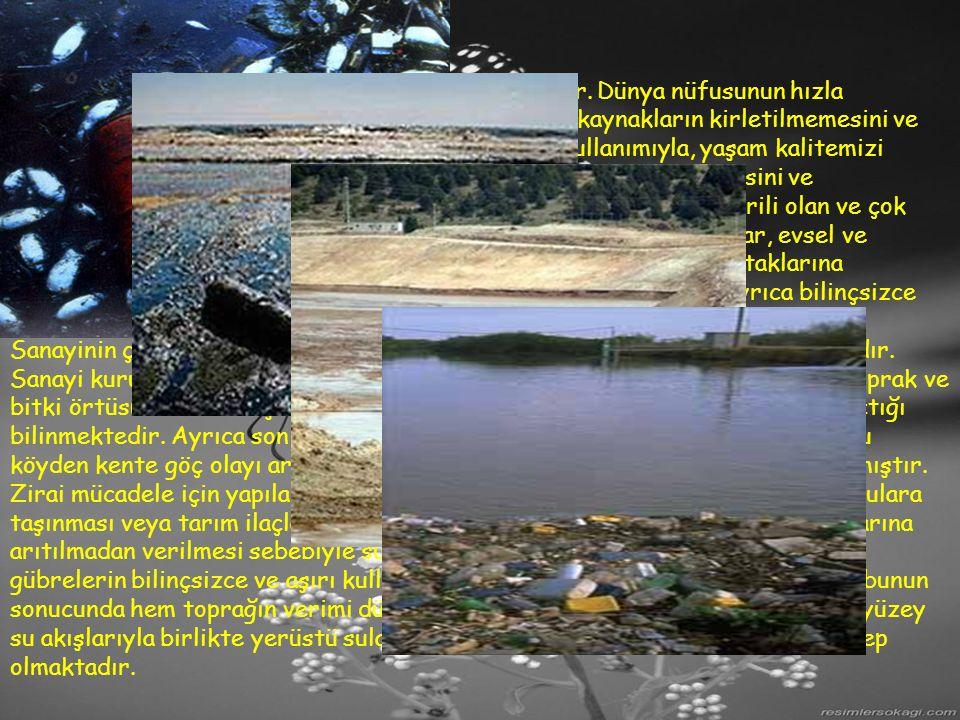 B- Yerüstü Suları ve Kirliliği Akarsu, göl ve denizler yerüstü sularını oluştururlar. Dünya nüfusunun hızla artmasına rağmen su kaynaklarının sabit ol