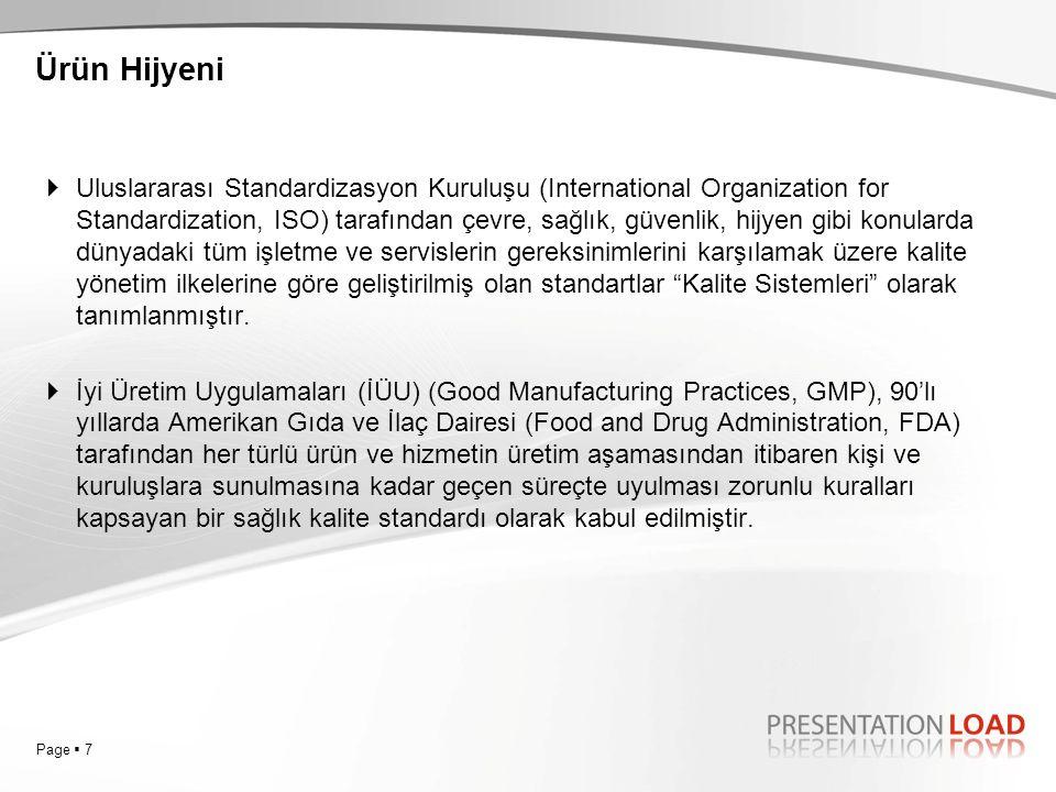 Page  7  Uluslararası Standardizasyon Kuruluşu (International Organization for Standardization, ISO) tarafından çevre, sağlık, güvenlik, hijyen gibi