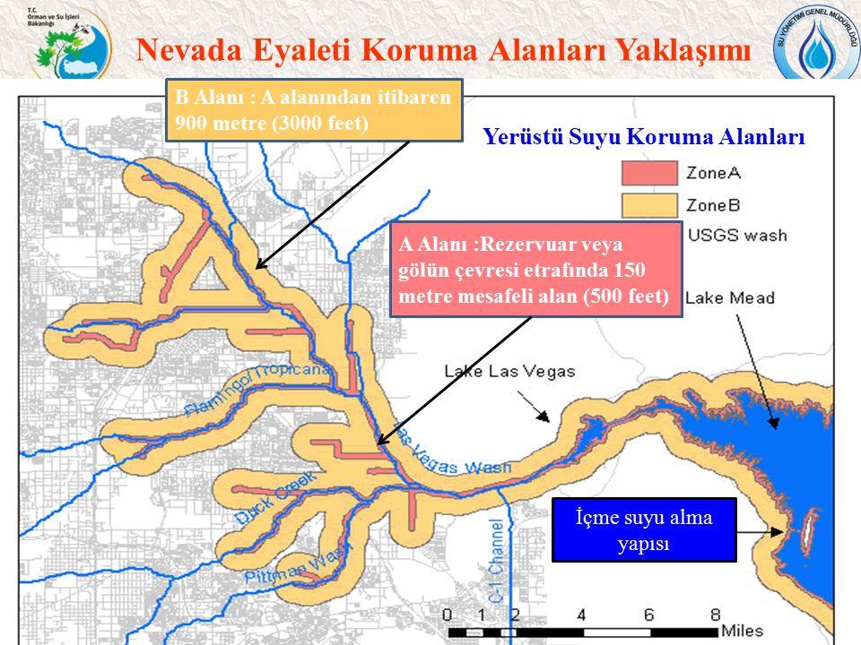 Nevada Eyaleti Koruma Alanları Yaklaşımı 22 A Alanı :Rezervuar veya gölün çevresi etrafında 150 metre mesafeli alan (500 feet) B Alanı : A alanından i