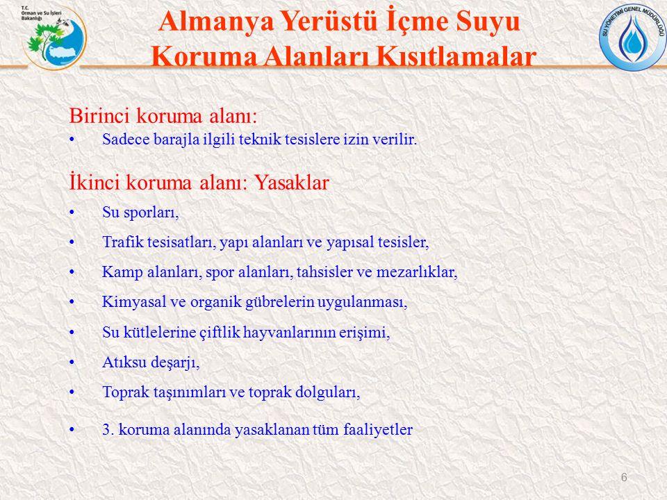 Türkiye Yerüstü Suyu Koruma Alanları Kısıtlamalar 37 Kısa mesafeli koruma alanı (300-1000 m): a.Mutlak koruma alanı sınırından itibaren 700 metredir.