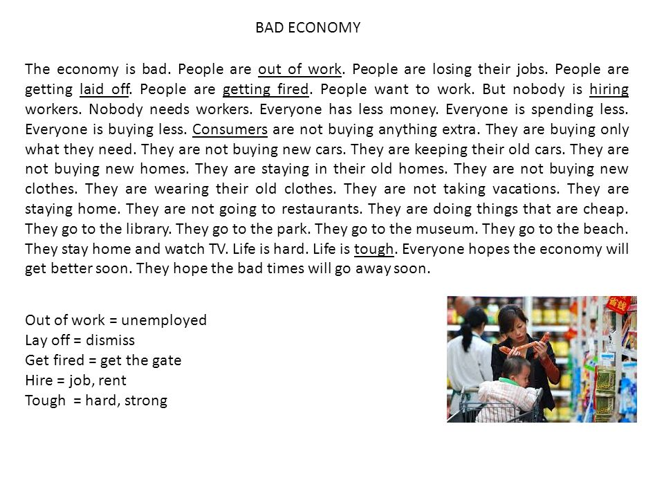 The economy is bad. People are out of work. People are losing their jobs. People are getting laid off. People are getting fired. People want to work.