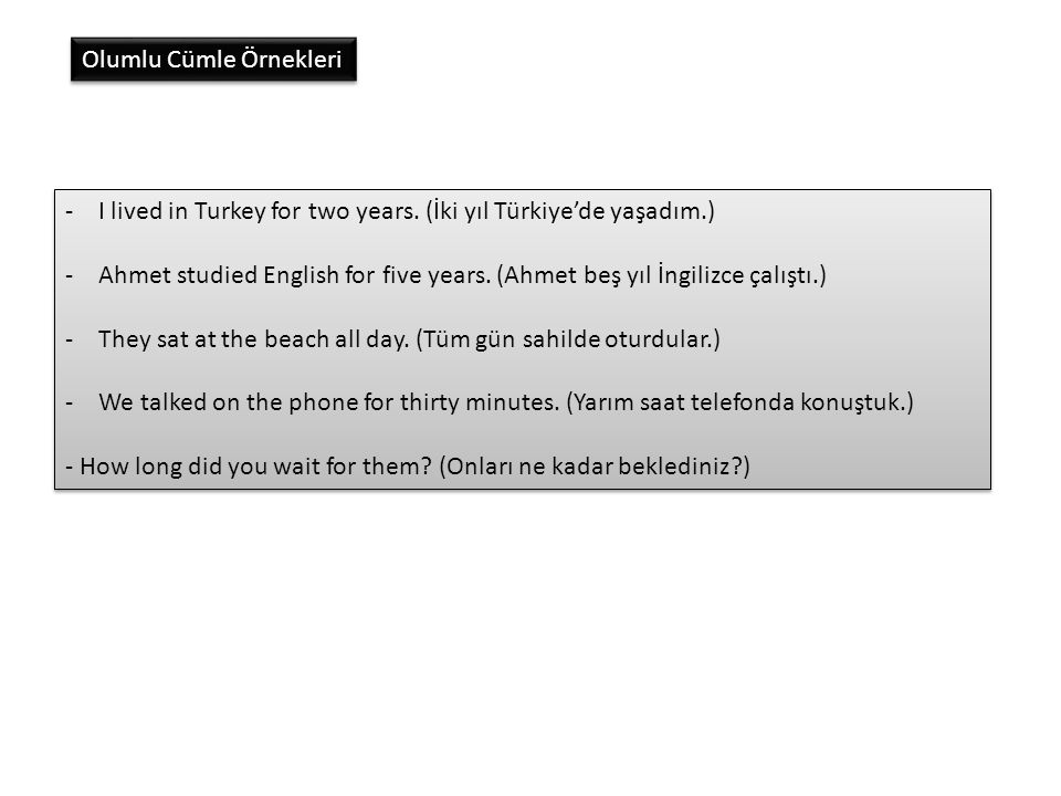 -I lived in Turkey for two years.