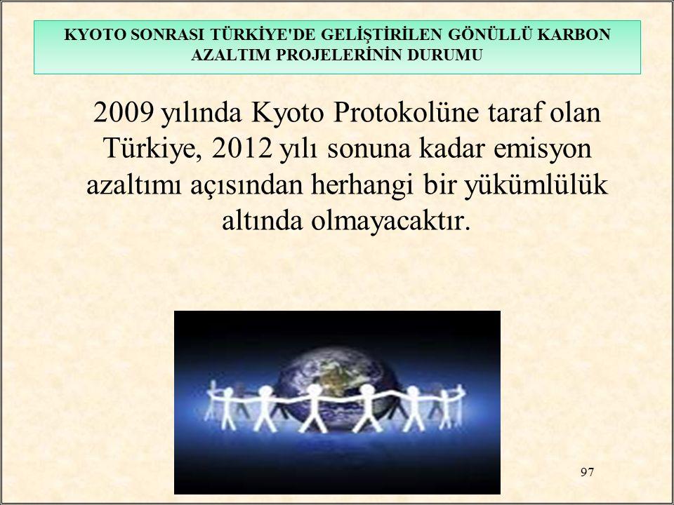 2009 yılında Kyoto Protokolüne taraf olan Türkiye, 2012 yılı sonuna kadar emisyon azaltımı açısından herhangi bir yükümlülük altında olmayacaktır. KYO